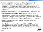 transport policy context at time of project 2