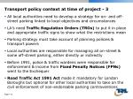 transport policy context at time of project 3