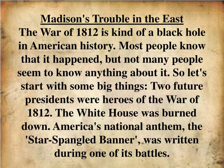 Madison's Trouble in the East