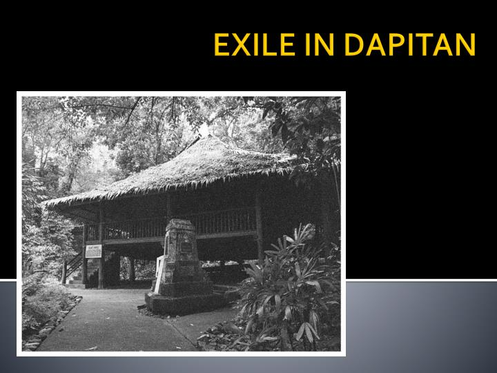 exile in dapitan 1892 96 Free essay: chapter 22 exile in dapitan, 1892-96 rizal lived in exile in far away dapitan, a remote town in mindanao w/c was under the missionary.