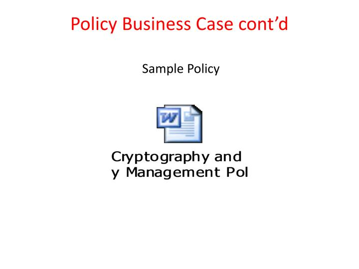 Policy Business Case cont'd