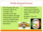 weekly demand forecast