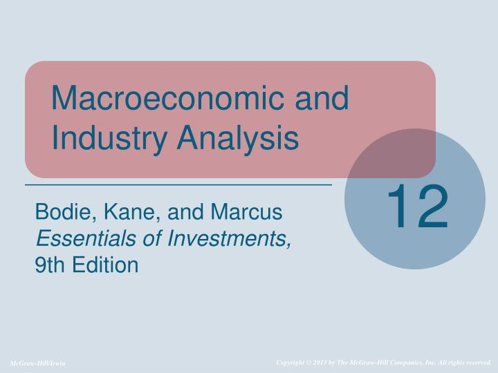 macroeconomic & industry analysis essay Macroeconomic and industry chapter 11 analysis – domestic and global economic analysis – industry analysis – company analysis why use the top-down approach.
