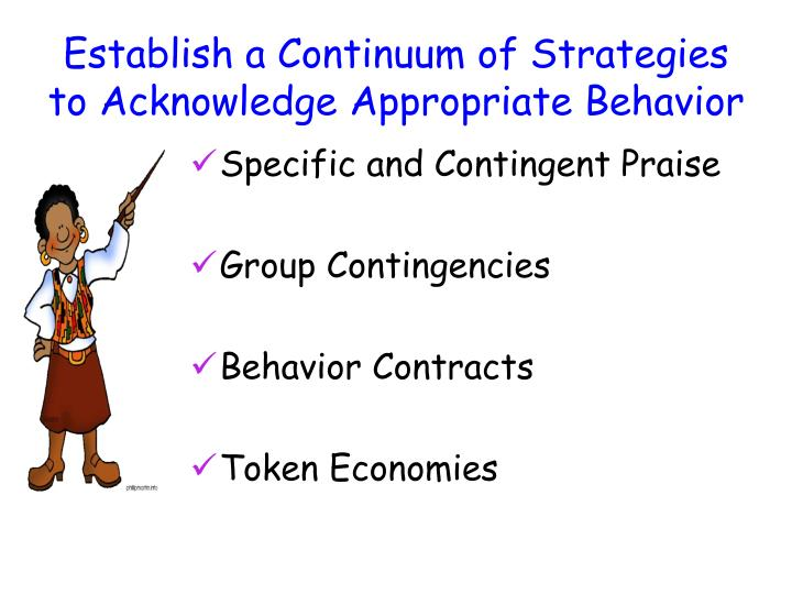 Establish a Continuum of Strategies to Acknowledge Appropriate Behavior