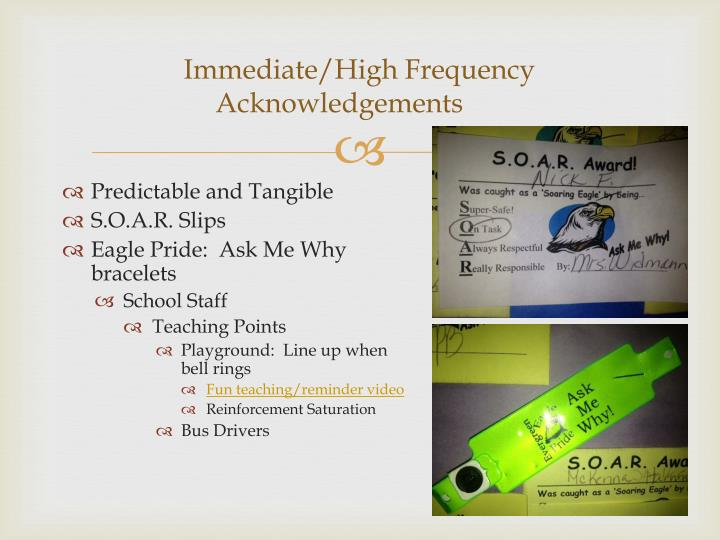 Immediate/High Frequency Acknowledgements