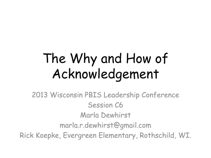 The why and how of acknowledgement