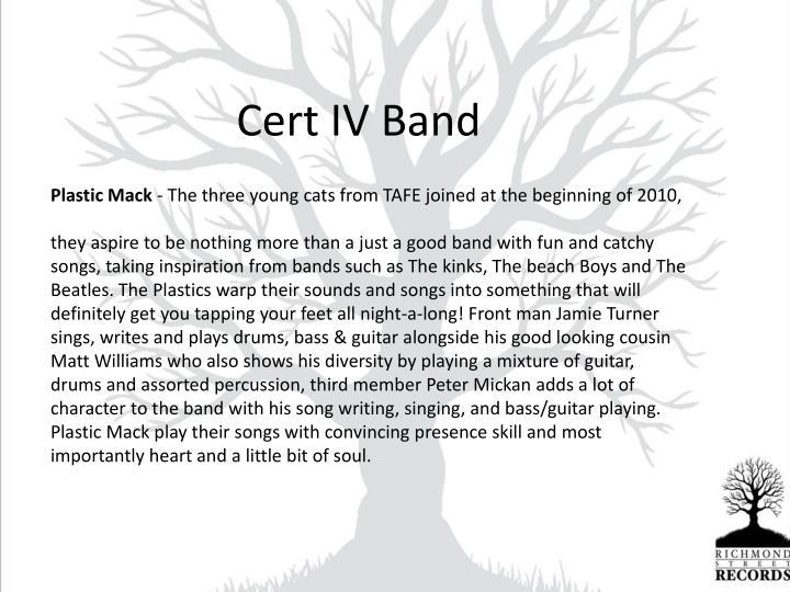 Cert IV Band