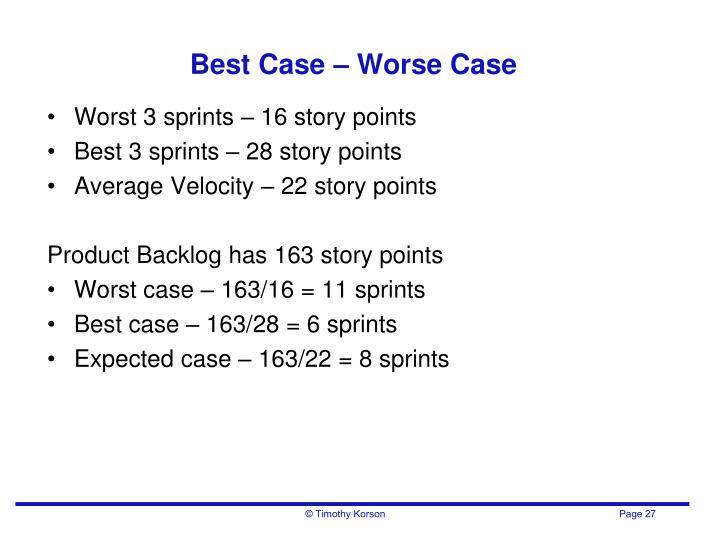 Best Case – Worse Case
