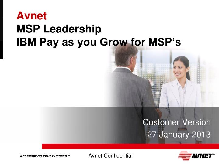 Avnet msp leadership ibm pay as you grow for msp s