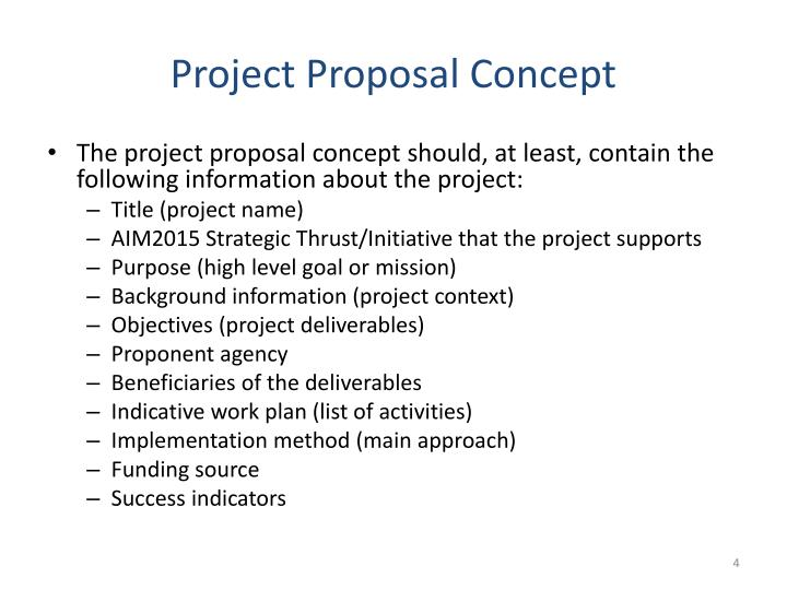 project proposal guidelines Through the development and submission of concept notes, a selected country constructs the rationale for its proposed compact program and works with mcc to reach agreement on the core problem, primary objective and strategic approach - the concept - at the heart of each proposed project.