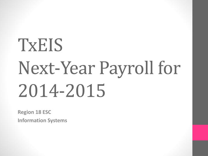 txeis next year payroll for 2014 2015 n.