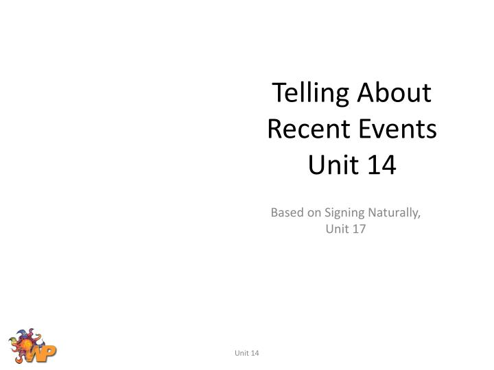 telling about recent events unit 14 n.
