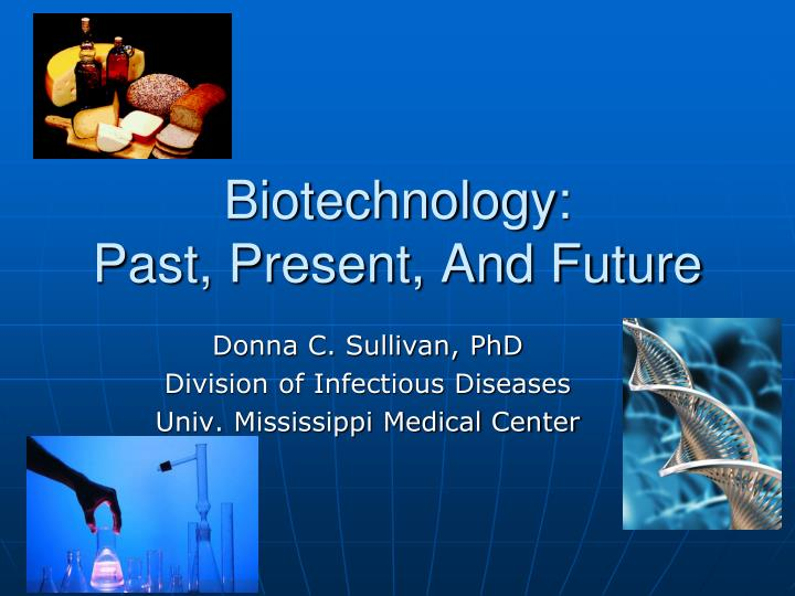 biotechnology past present and future n.