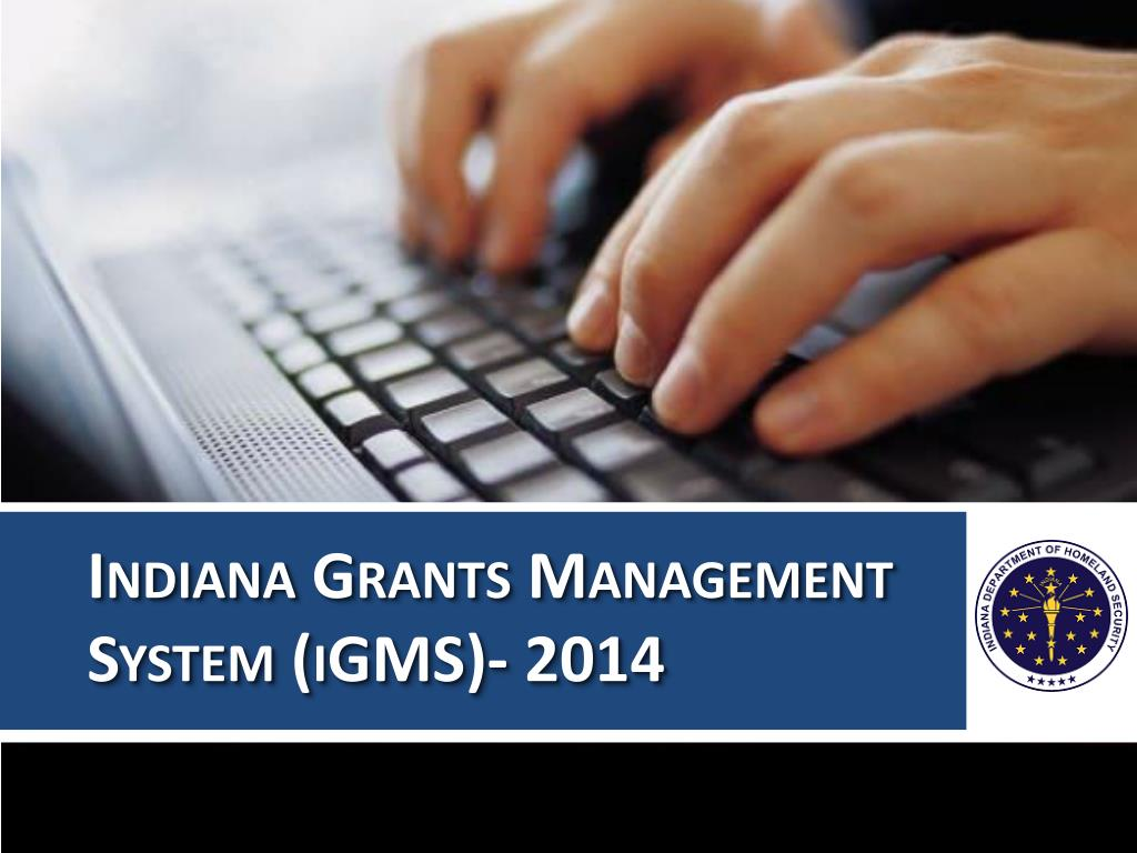 Technology Management Image: Indiana Grants Management System ( IGMS )- 2014