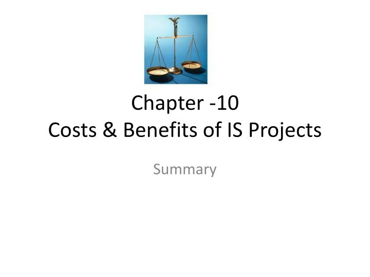 chapter 10 costs benefits of is projects n.