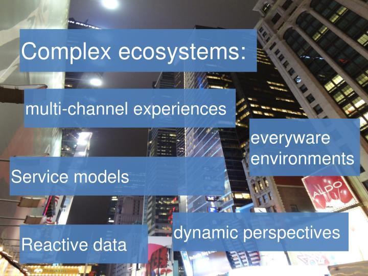 Complex ecosystems: