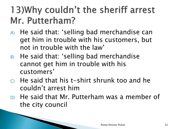 13)Why couldn't the sheriff arrest Mr.