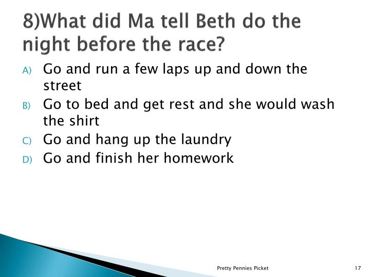 8)What did Ma tell Beth do the night before the race?