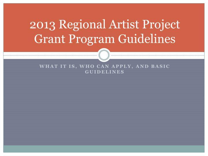 2013 regional artist project grant program guidelines