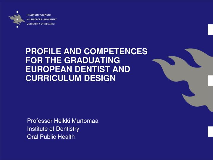 profile and competences for the graduating european dentist and curriculum design n.