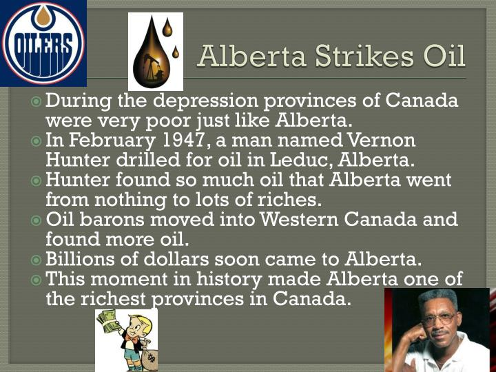 Alberta Strikes Oil