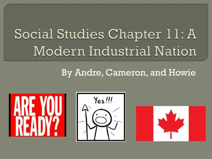 Social studies chapter 11 a modern industrial nation