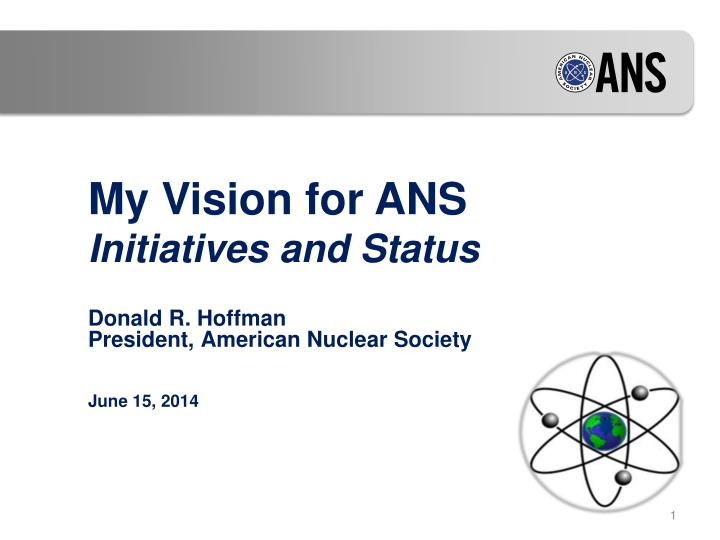 My vision for ans initiatives and status