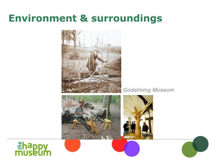 Environment & surroundings