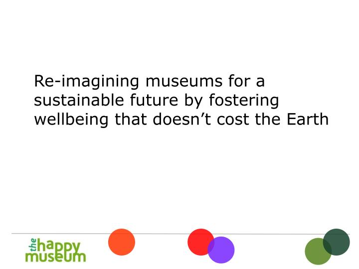Re-imagining museums for a