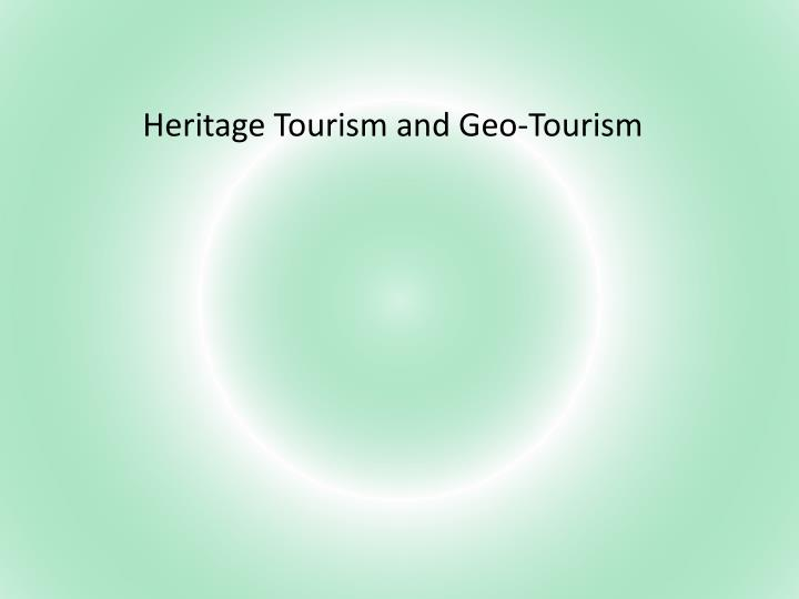 heritage tourism and geo tourism n.