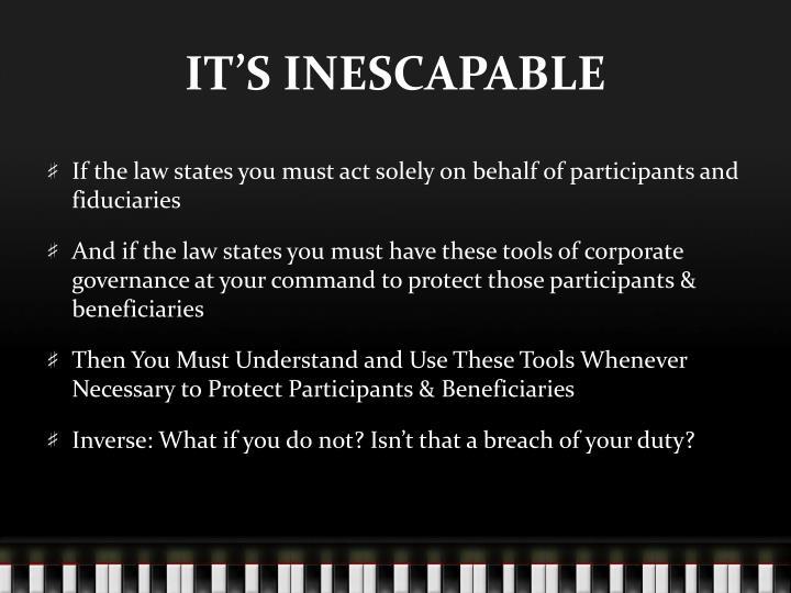 IT'S INESCAPABLE