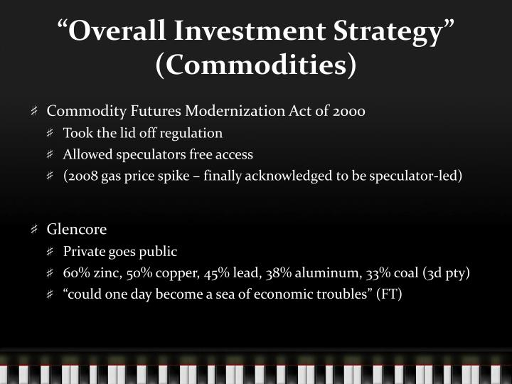 """""""Overall Investment Strategy"""" (Commodities)"""