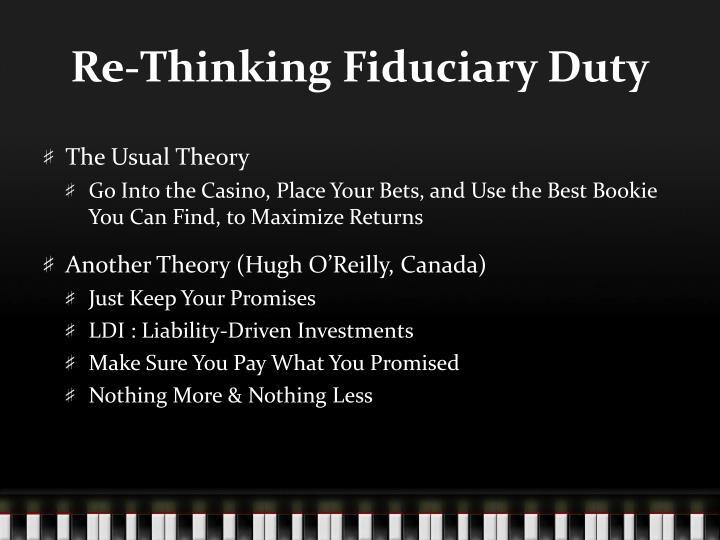 Re-Thinking Fiduciary Duty