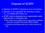 disposal of acwm