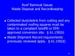 roof removal issues waste disposal and recordkeeping