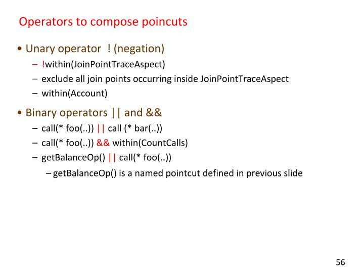 Operators to compose poincuts