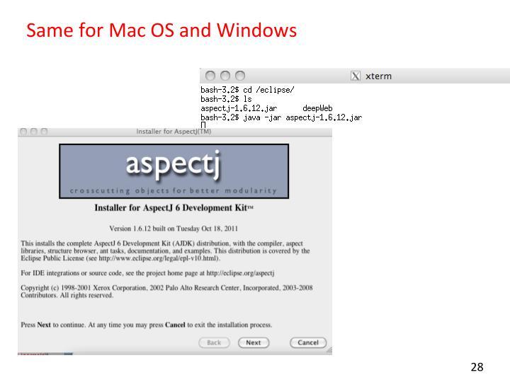 Same for Mac OS and Windows