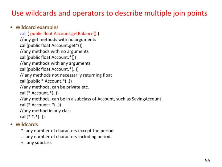 Use wildcards and operators to describe multiple join points