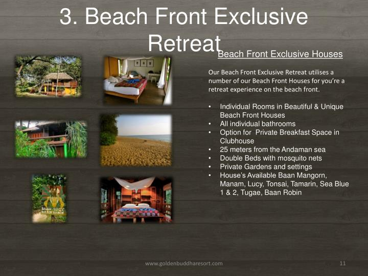 3. Beach Front Exclusive Retreat