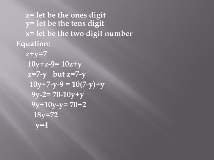 z= let be the ones digit                                              y= let be the tens digit