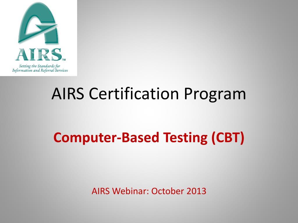 airs certification program ppt powerpoint presentation cbt webinar testing computer based october