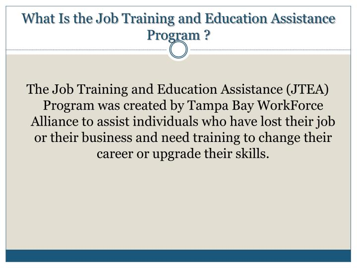 What is the job training and education assistance program