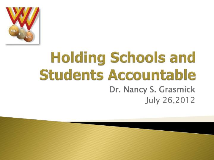 holding schools and students accountable n.