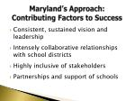 maryland s approach contributing factors to success