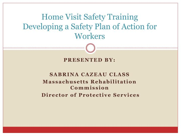 home visit safety training developing a safety plan of action for workers n.