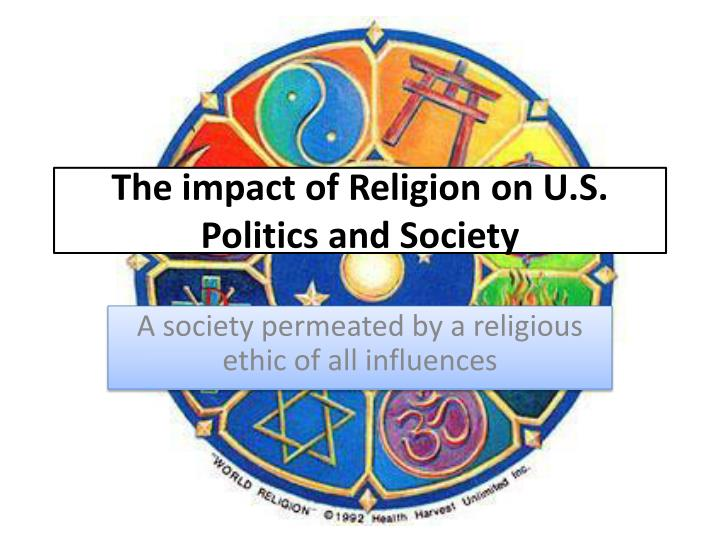the impact of religion on u s politics and society n.