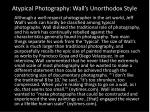 atypical photography wall s unorthodox style
