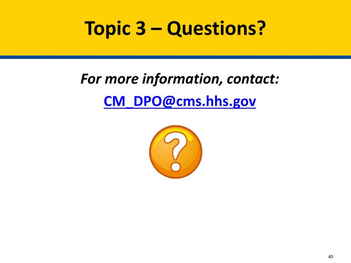 Topic 3 – Questions?