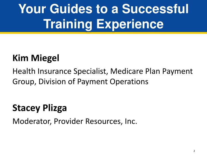 Your guides to a successful training experience