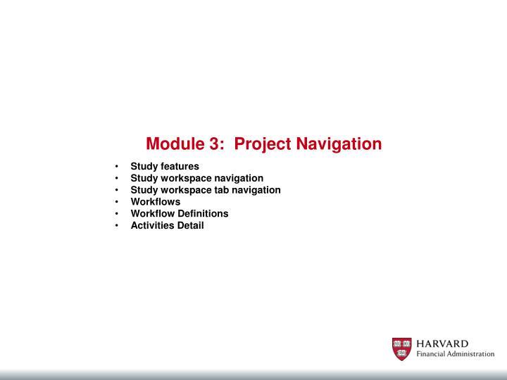 Module 3:  Project Navigation